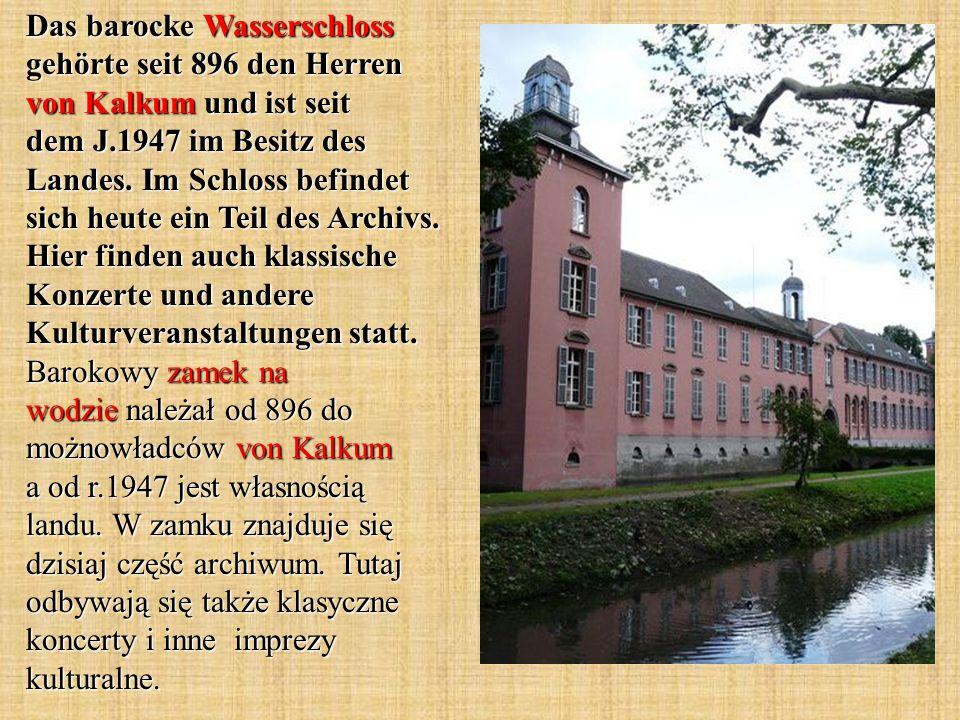Das barocke Wasserschloss gehörte seit 896 den Herren von Kalkum und ist seit dem J.1947 im Besitz des Landes. Im Schloss befindet sich heute ein Teil