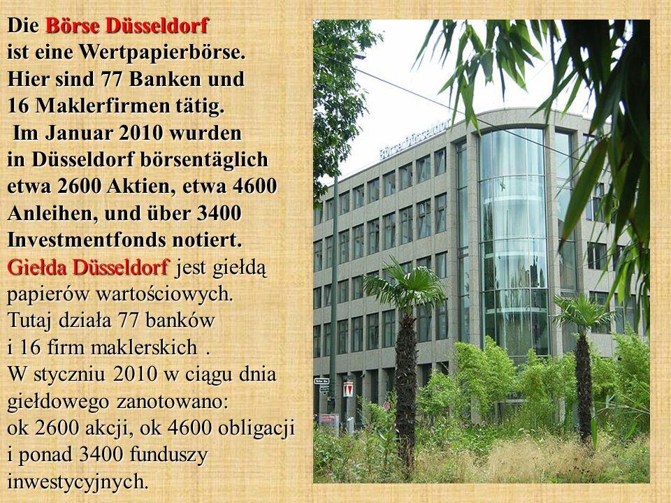 Die Börse Düsseldorf ist eine Wertpapierbörse. Hier sind 77 Banken und 16 Maklerfirmen tätig.