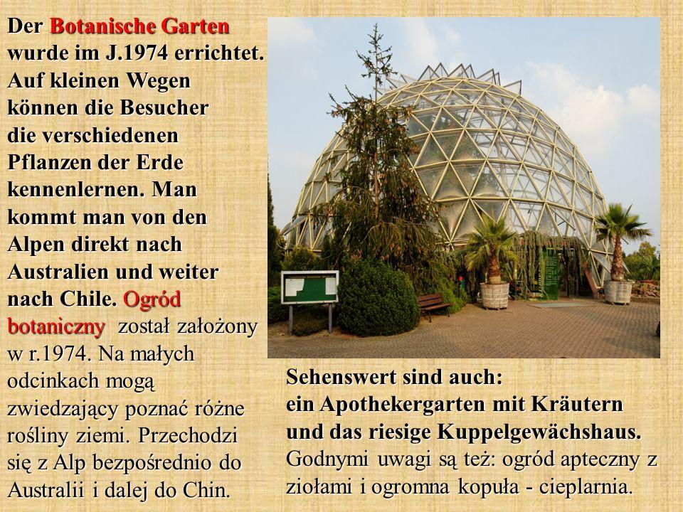 Der Botanische Garten wurde im J.1974 errichtet. Auf kleinen Wegen können die Besucher die verschiedenen Pflanzen der Erde kennenlernen. Man kommt man