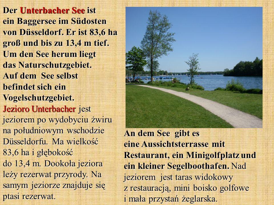 Der Unterbacher See ist ein Baggersee im Südosten von Düsseldorf. Er ist 83,6 ha groß und bis zu 13,4 m tief. Um den See herum liegt das Naturschutzge