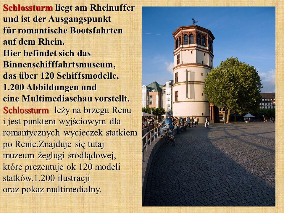 Schlossturm liegt am Rheinuffer und ist der Ausgangspunkt für romantische Bootsfahrten auf dem Rhein. Hier befindet sich das Binnenschifffahrtsmuseum,
