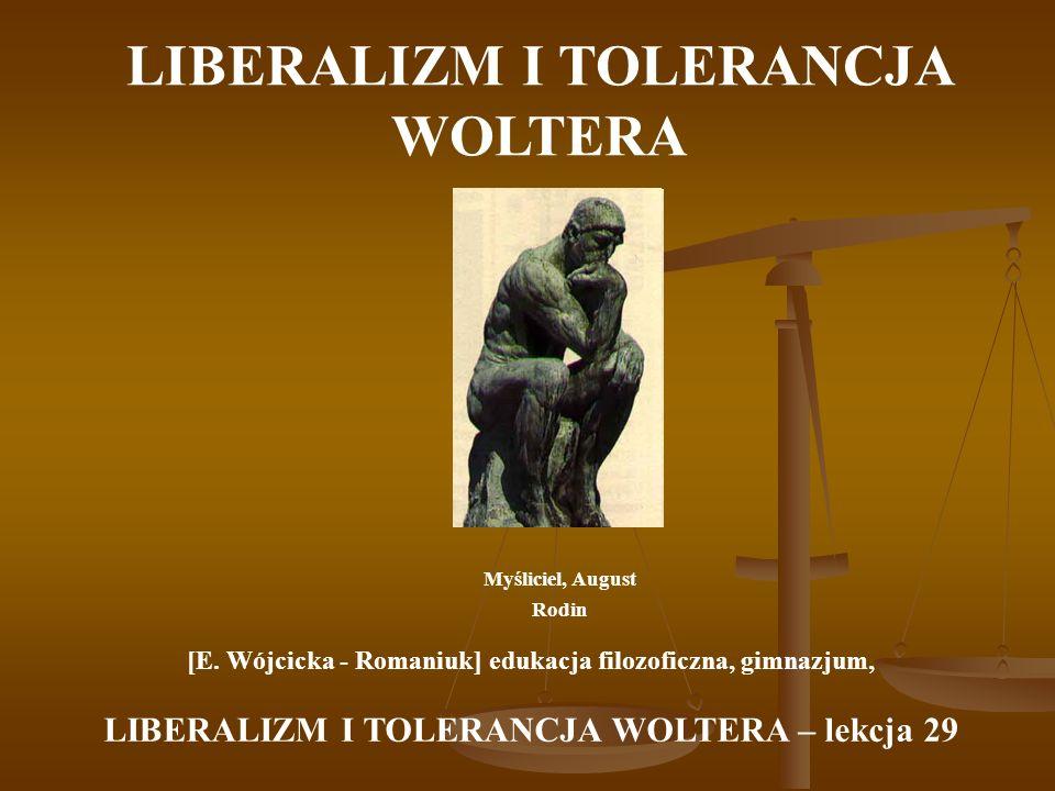 LIBERALIZM I TOLERANCJA WOLTERA Myśliciel, August Rodin [E.