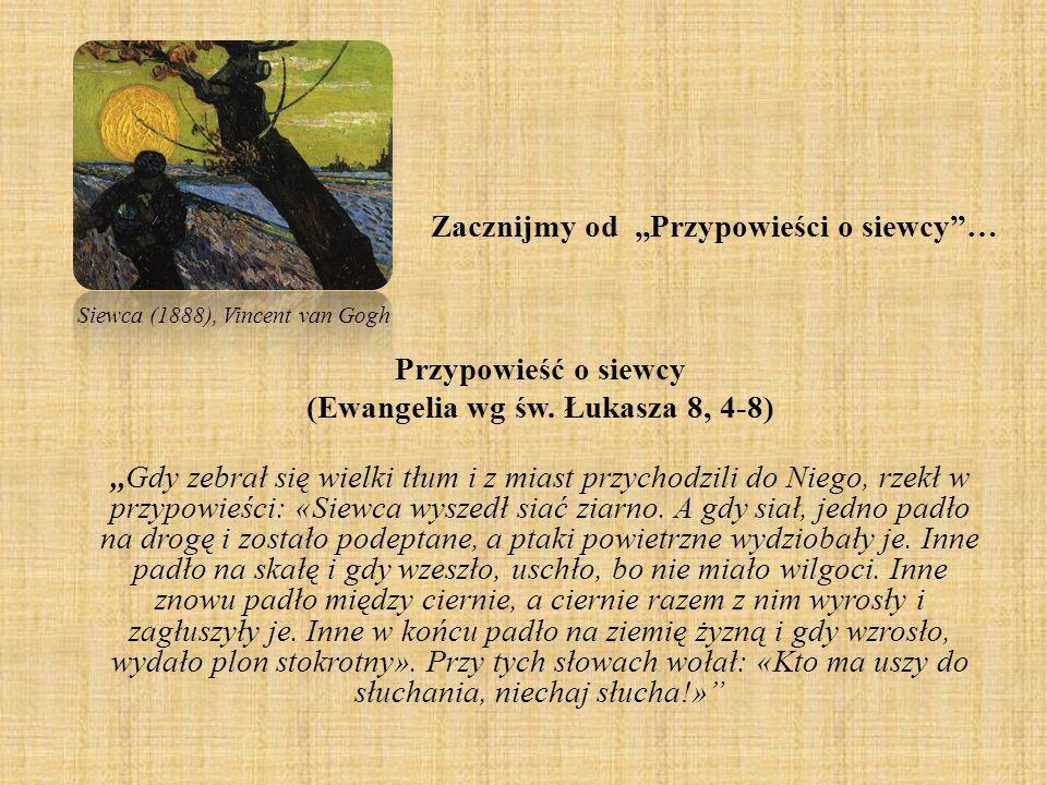 Zacznijmy od,,Przypowieści o siewcy… Przypowieść o siewcy (Ewangelia wg św. Łukasza 8, 4-8),,Gdy zebrał się wielki tłum i z miast przychodzili do Nieg