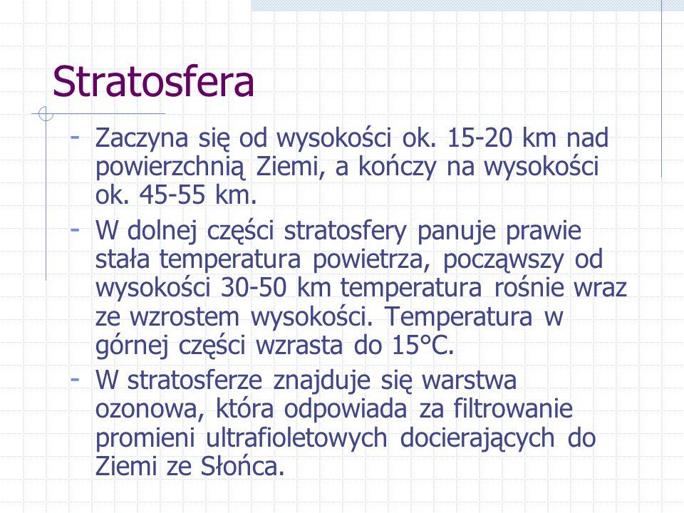 Stratosfera - Wraz ze wzrostem wysokości powietrze się rozrzedza, a jego ciśnienie maleje.