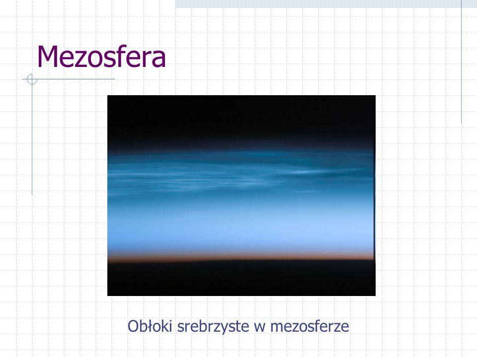Mezosfera Obłoki srebrzyste w mezosferze
