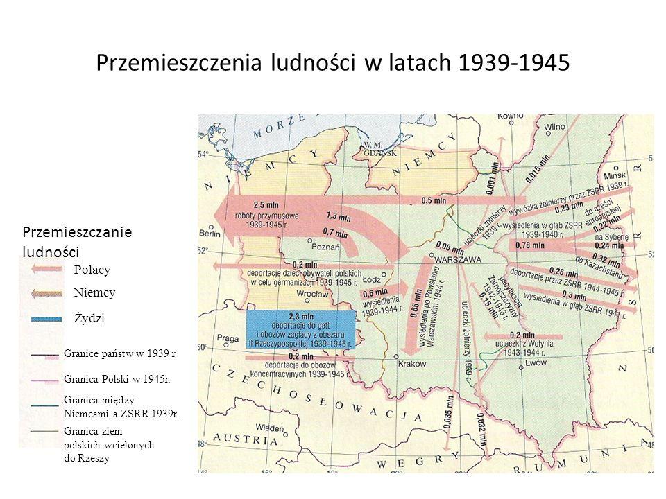 Przemieszczenia ludności w latach 1939-1945 Polacy Przemieszczanie ludności Granice państw w 1939 r Granica Polski w 1945r. Granica między Niemcami a
