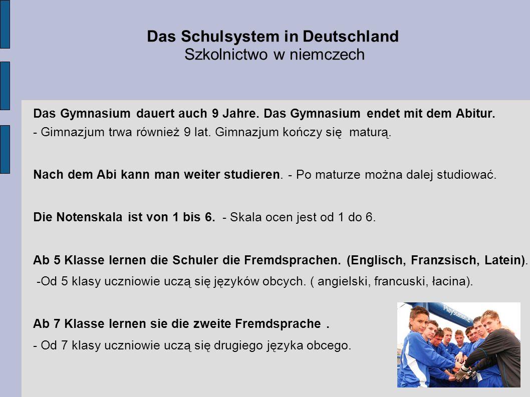 Die Noten in Deutschland Oceny w Niemczech W Niemczech skala ocen jest taka sama jak w Polsce (od 1 do 6).