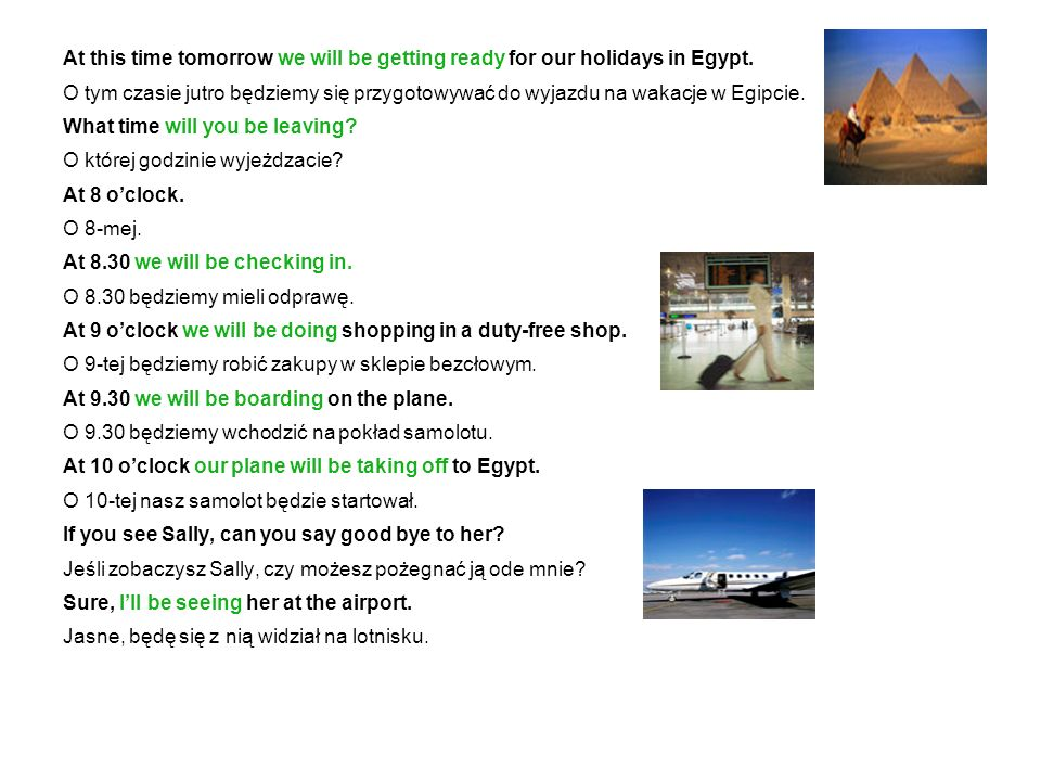 At this time tomorrow we will be getting ready for our holidays in Egypt.