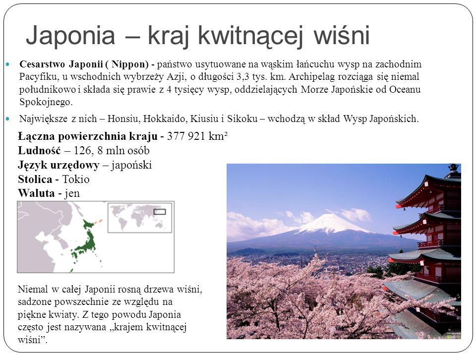 Japonia – kraj kwitnącej wiśni Cesarstwo Japonii ( Nippon) - państwo usytuowane na wąskim łańcuchu wysp na zachodnim Pacyfiku, u wschodnich wybrzeży A