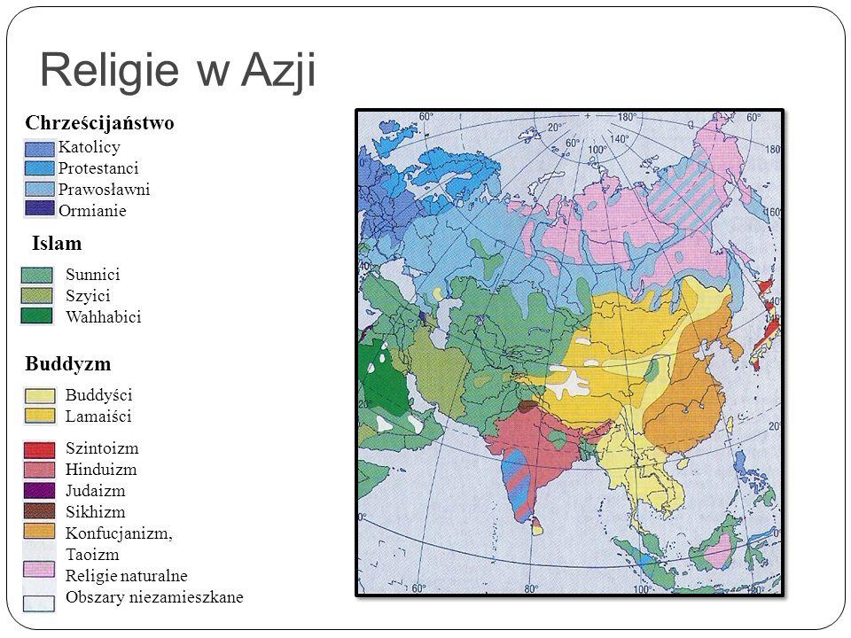 Religie w Azji Chrześcijaństwo Katolicy Protestanci Prawosławni Ormianie Islam Sunnici Szyici Wahhabici Buddyzm Buddyści Lamaiści Szintoizm Hinduizm J