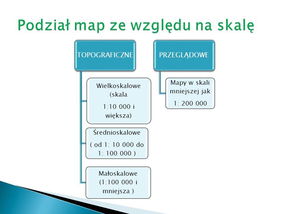 TOPOGRAFICZNE Wielkoskalowe (skala 1:10 000 i większa) Średnioskalowe ( od 1: 10 000 do 1: 100 000 ) Małoskalowe (1:100 000 i mniejsza ) PRZEGLĄDOWE M