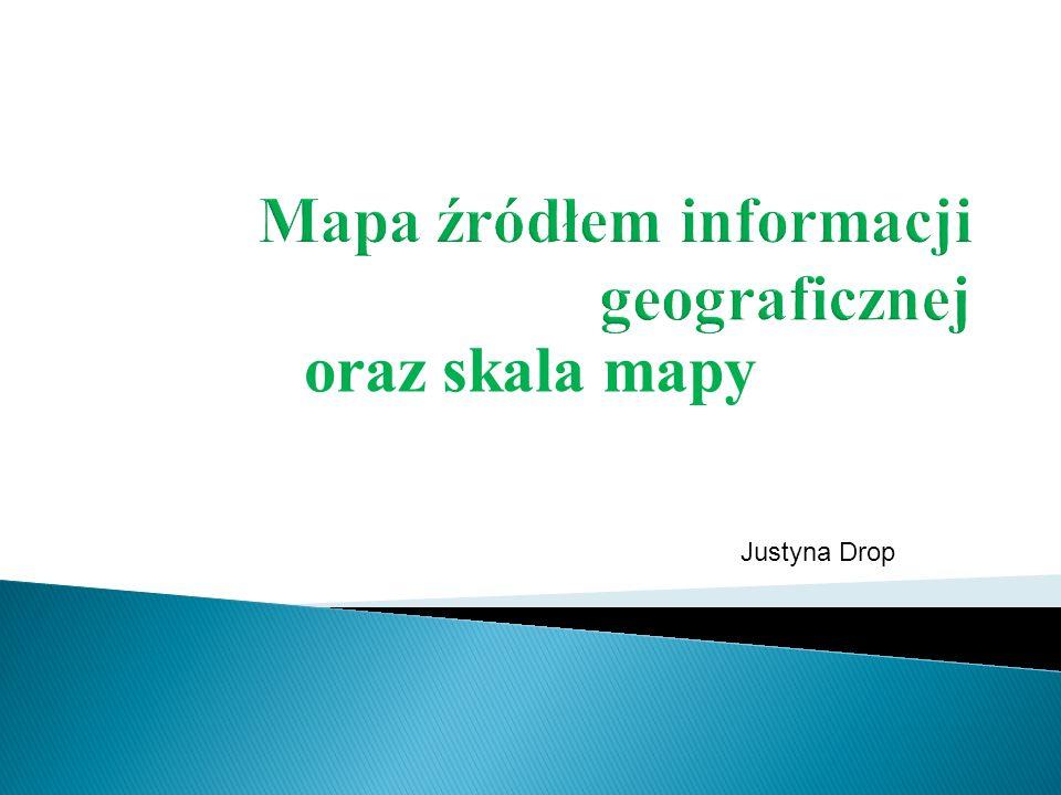 oraz skala mapy Justyna Drop