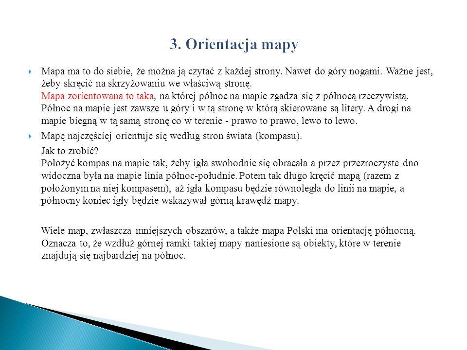 Mapa ma to do siebie, że można ją czytać z każdej strony. Nawet do góry nogami. Ważne jest, żeby skręcić na skrzyżowaniu we właściwą stronę. Mapa zori