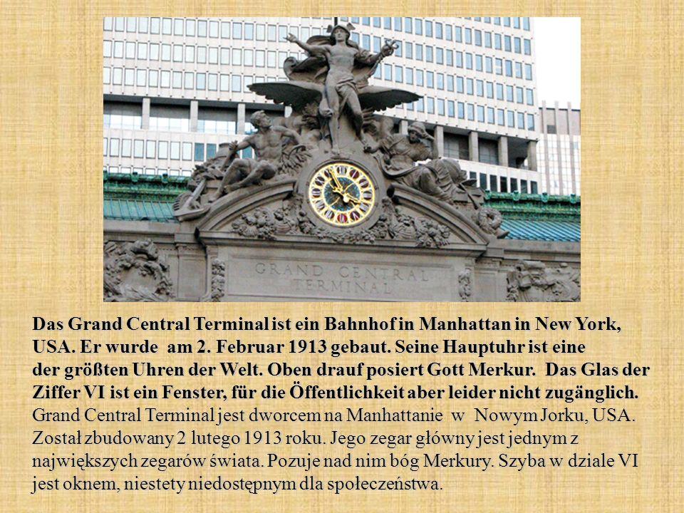 Das Grand Central Terminal ist ein Bahnhof in Manhattan in New York, USA. Er wurde am 2. Februar 1913 gebaut. Seine Hauptuhr ist eine der größten Uhre