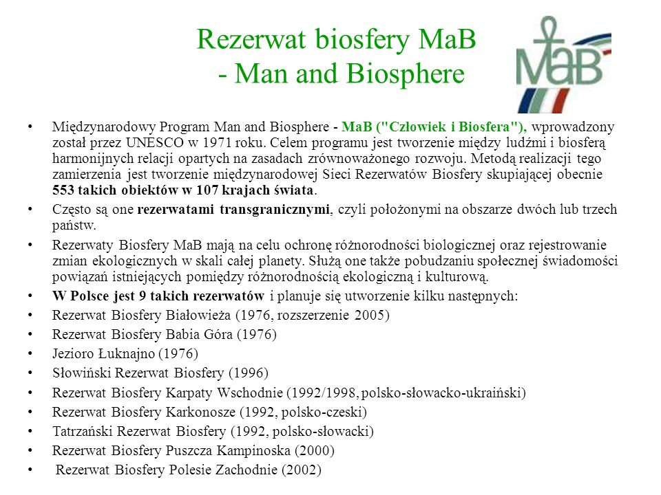 Rezerwat biosfery MaB - Man and Biosphere Międzynarodowy Program Man and Biosphere - MaB (
