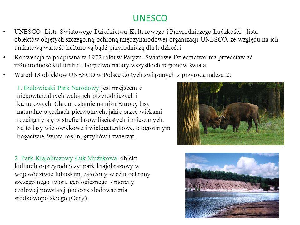 UNESCO UNESCO- Lista Światowego Dziedzictwa Kulturowego i Przyrodniczego Ludzkości - lista obiektów objętych szczególną ochroną międzynarodowej organi