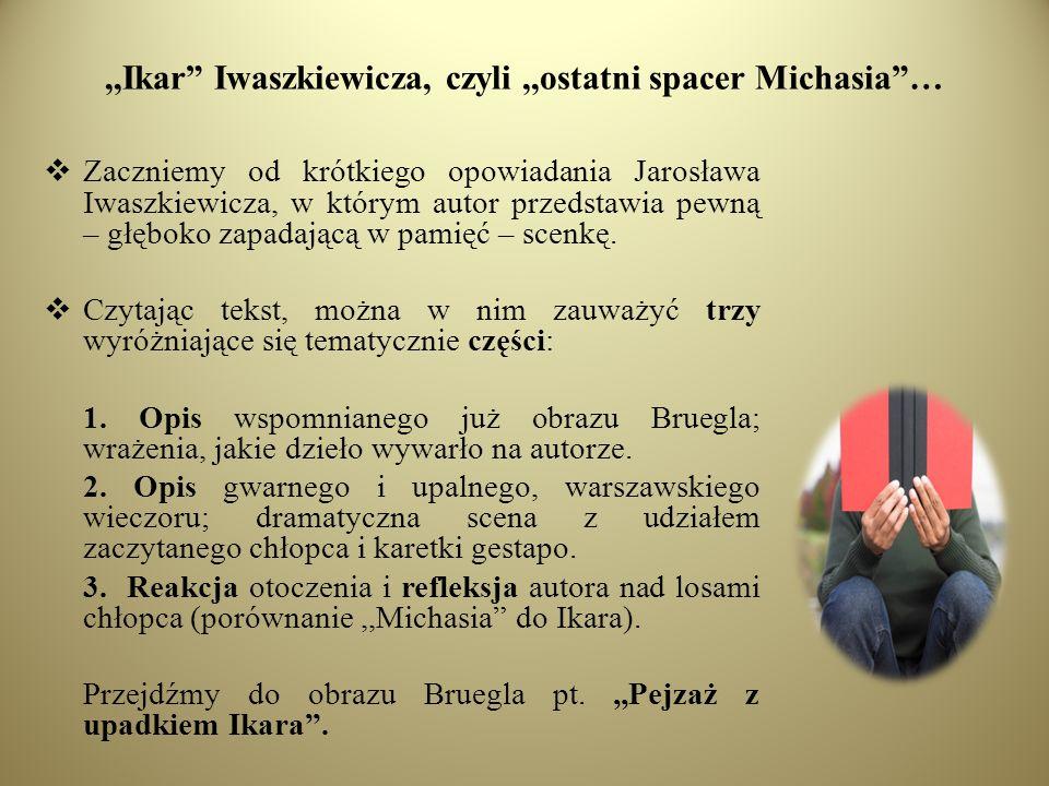 ,,Ikar Iwaszkiewicza, czyli,,ostatni spacer Michasia… Zaczniemy od krótkiego opowiadania Jarosława Iwaszkiewicza, w którym autor przedstawia pewną – g