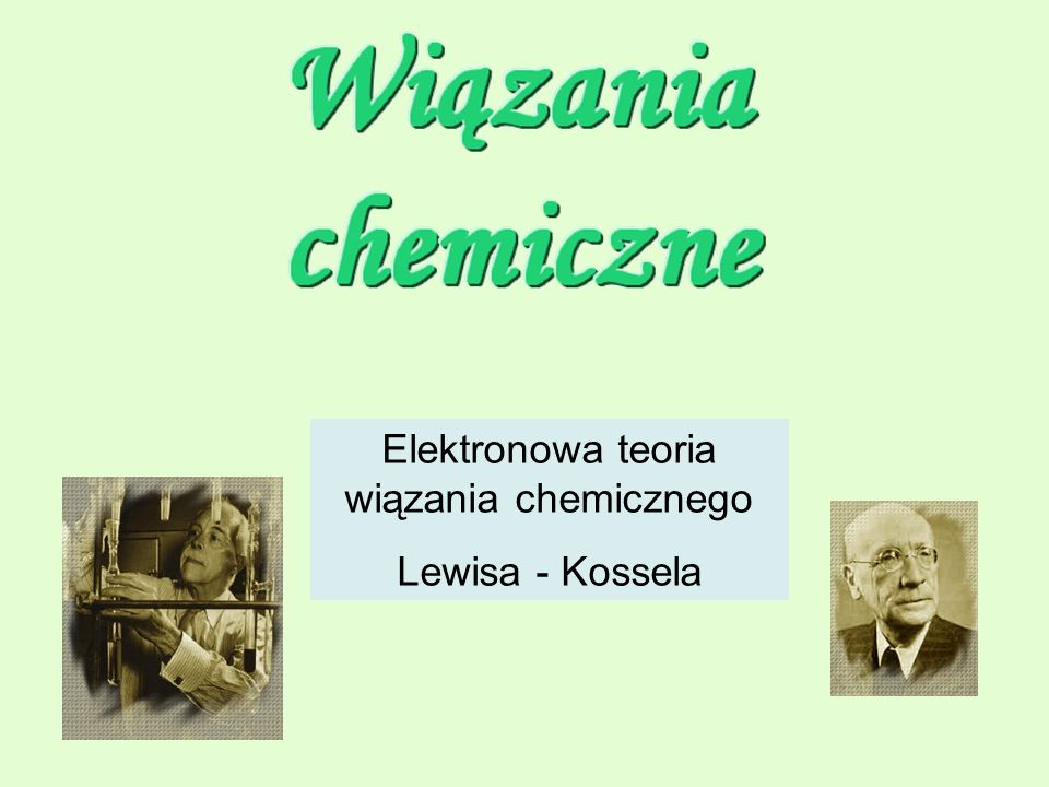 Elektronowa teoria wiązania chemicznego Lewisa - Kossela