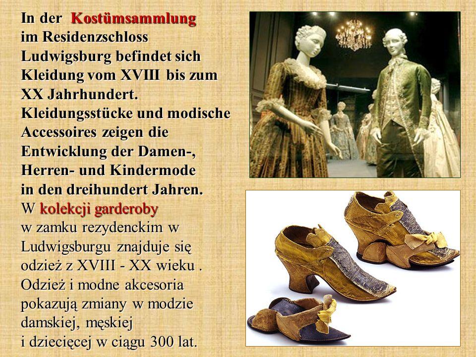 In der Kostümsammlung im Residenzschloss Ludwigsburg befindet sich Kleidung vom XVIII bis zum XX Jahrhundert. Kleidungsstücke und modische Accessoires