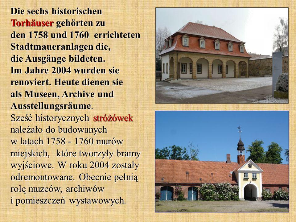 Die sechs historischen Torhäuser gehörten zu den 1758 und 1760 errichteten Stadtmaueranlagen die, die Ausgänge bildeten. Im Jahre 2004 wurden sie reno