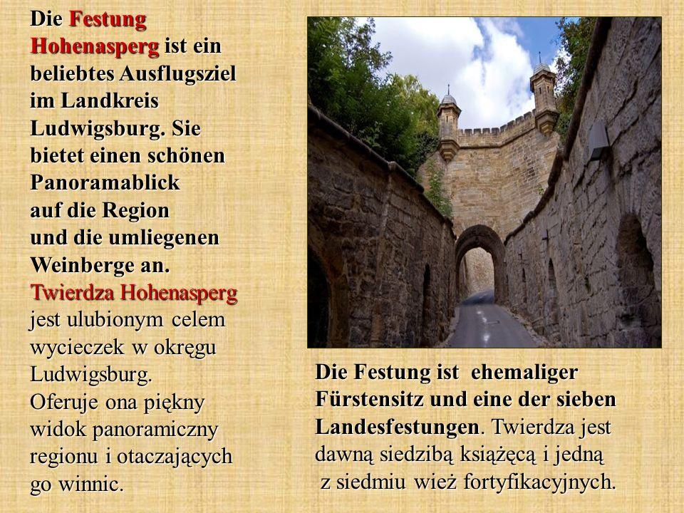 Die Festung ist ehemaliger Fürstensitz und eine der sieben Landesfestungen. Twierdza jest dawną siedzibą książęcą i jedną z siedmiu wież fortyfikacyjn