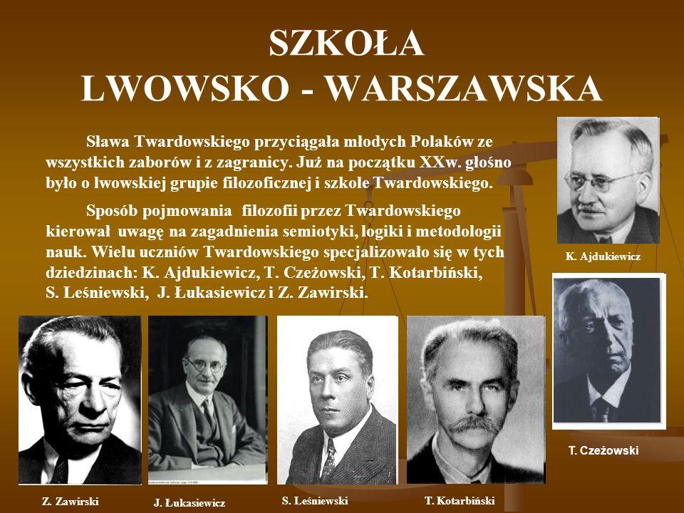 SZKOŁA LWOWSKO - WARSZAWSKA Sława Twardowskiego przyciągała młodych Polaków ze wszystkich zaborów i z zagranicy. Już na początku XXw. głośno było o lw
