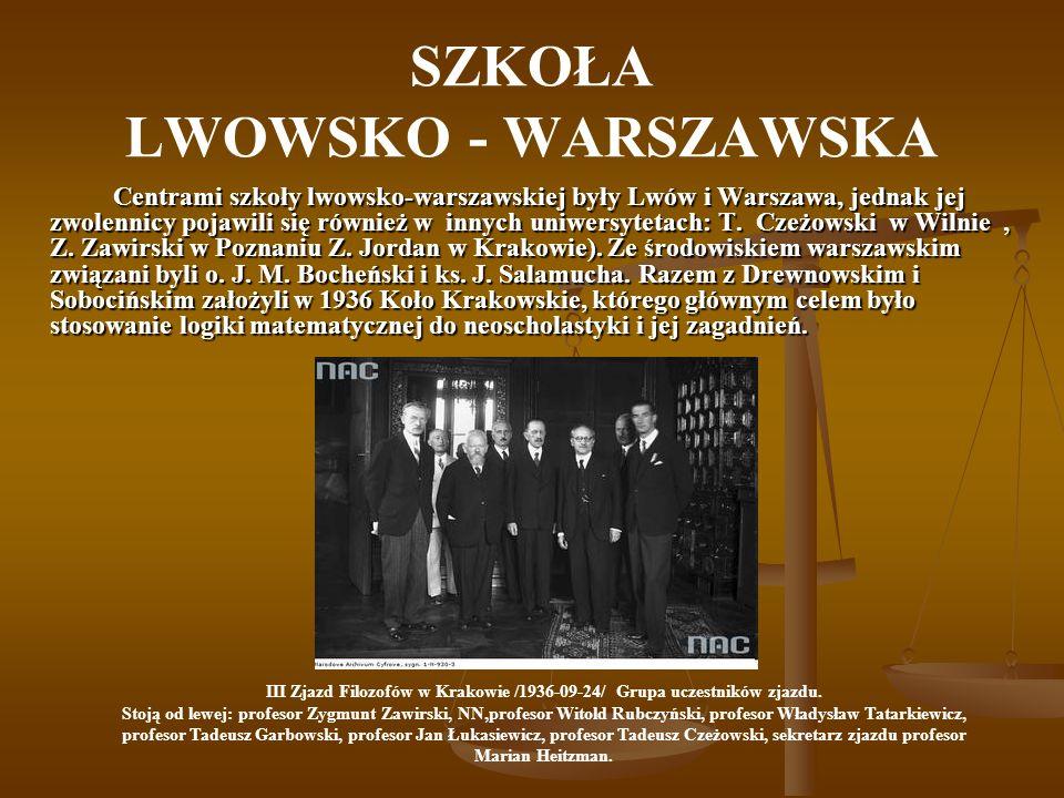 SZKOŁA LWOWSKO - WARSZAWSKA Centrami szkoły lwowsko-warszawskiej były Lwów i Warszawa, jednak jej zwolennicy pojawili się również w innych uniwersytet