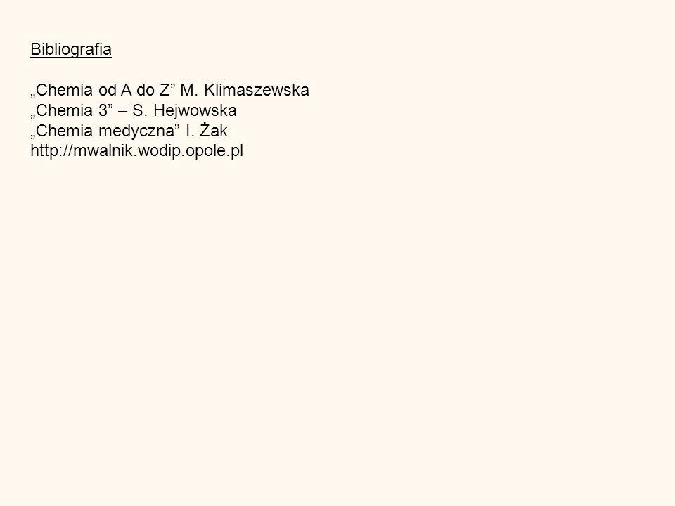 Bibliografia Chemia od A do Z M. Klimaszewska Chemia 3 – S.