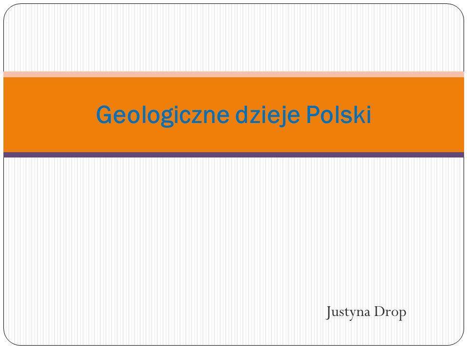 Justyna Drop Geologiczne dzieje Polski