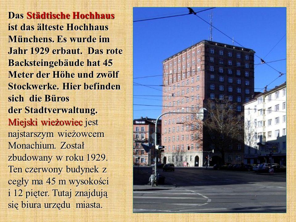 Das Städtische Hochhaus ist das älteste Hochhaus Münchens. Es wurde im Jahr 1929 erbaut. Das rote Backsteingebäude hat 45 Meter der Höhe und zwölf Sto