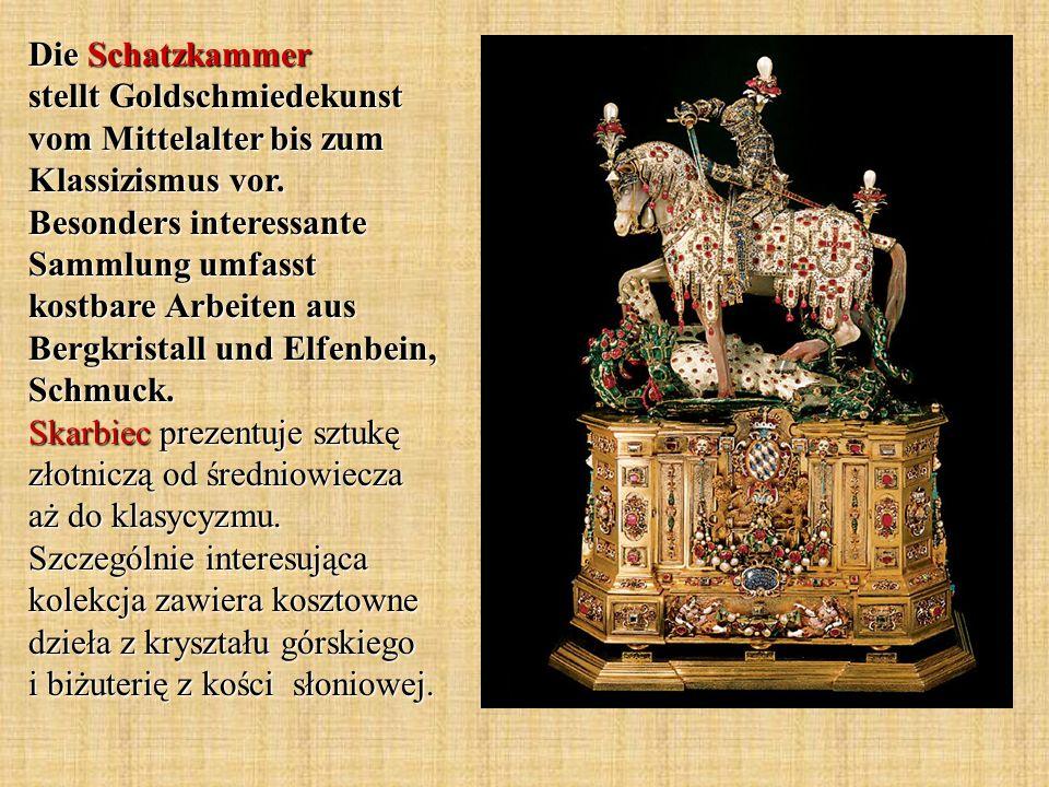 Die Schatzkammer stellt Goldschmiedekunst vom Mittelalter bis zum Klassizismus vor. Besonders interessante Sammlung umfasst kostbare Arbeiten aus Berg