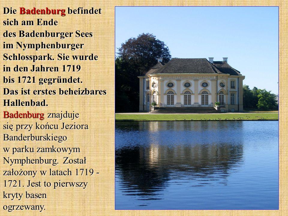 Die Badenburg befindet sich am Ende des Badenburger Sees im Nymphenburger Schlosspark. Sie wurde in den Jahren 1719 bis 1721 gegründet. Das ist erstes