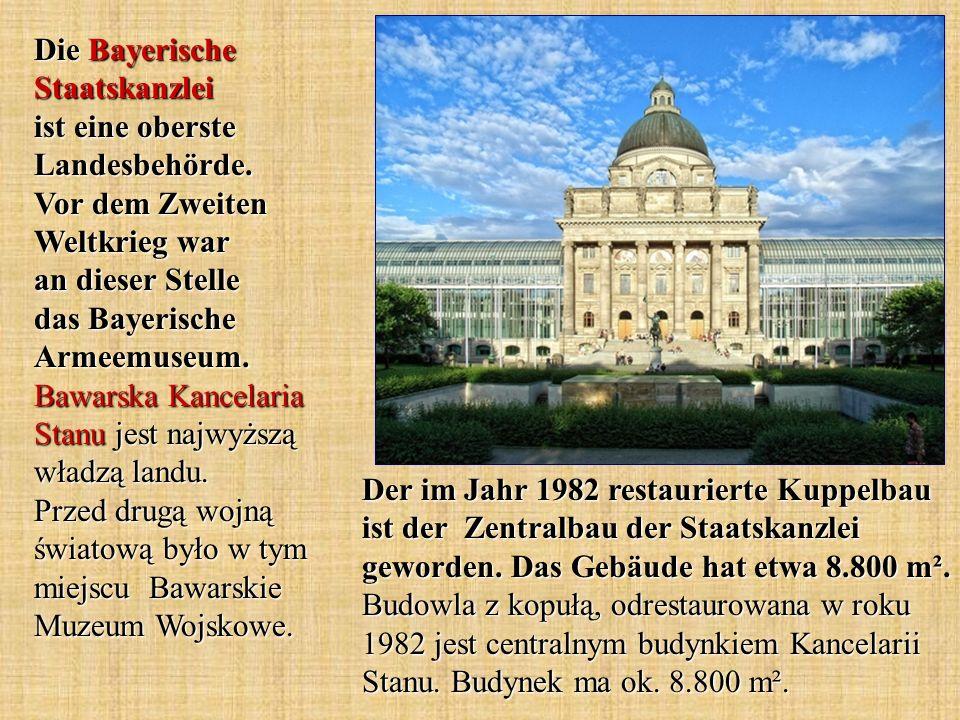 Die Bayerische Staatskanzlei ist eine oberste Landesbehörde. Vor dem Zweiten Weltkrieg war an dieser Stelle das Bayerische Armeemuseum. Bawarska Kance