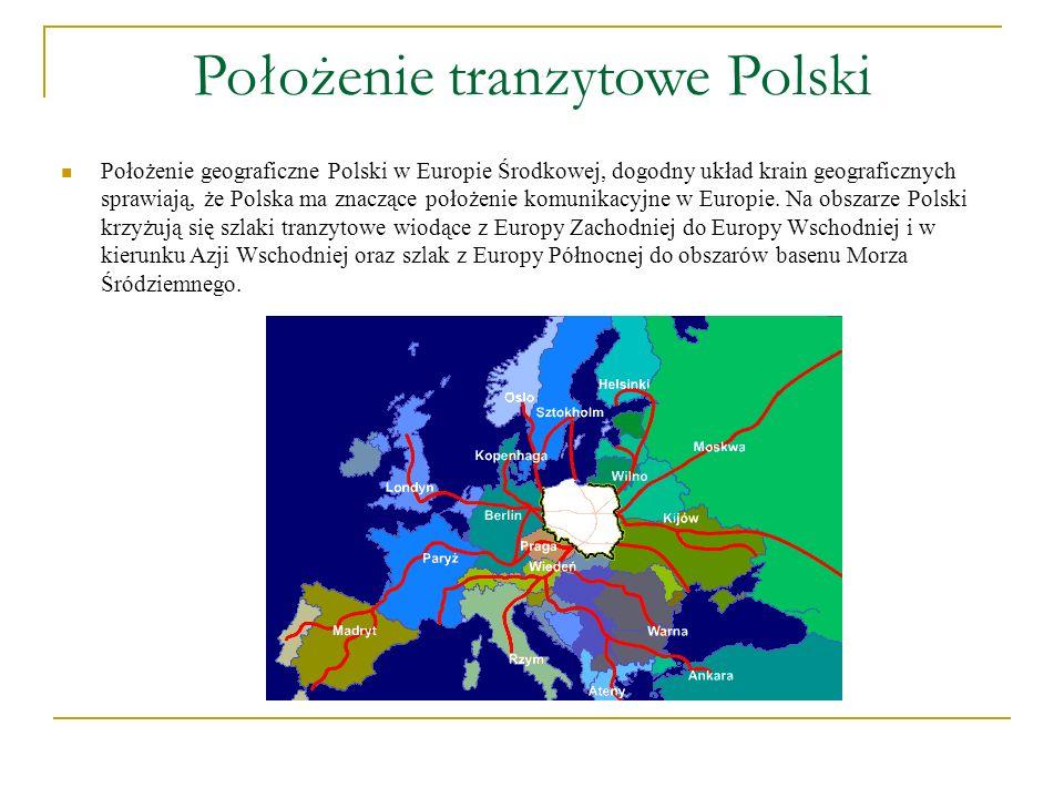 Położenie tranzytowe Polski Położenie geograficzne Polski w Europie Środkowej, dogodny układ krain geograficznych sprawiają, że Polska ma znaczące poł