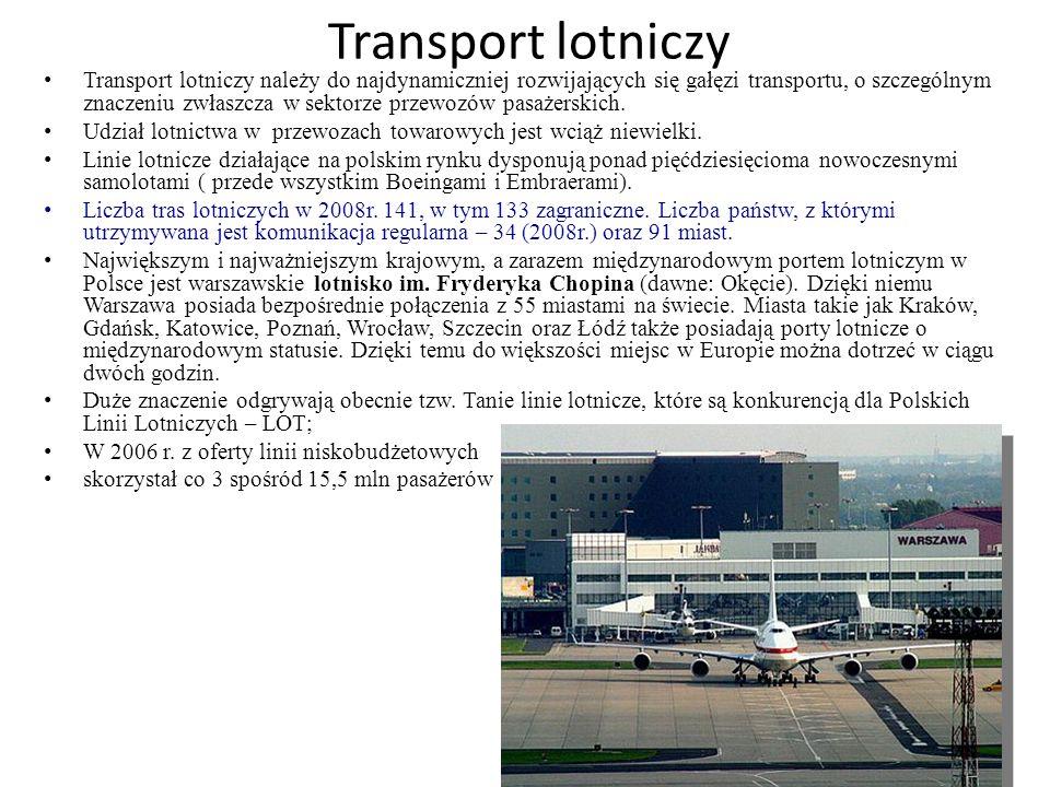 Transport lotniczy Transport lotniczy należy do najdynamiczniej rozwijających się gałęzi transportu, o szczególnym znaczeniu zwłaszcza w sektorze prze