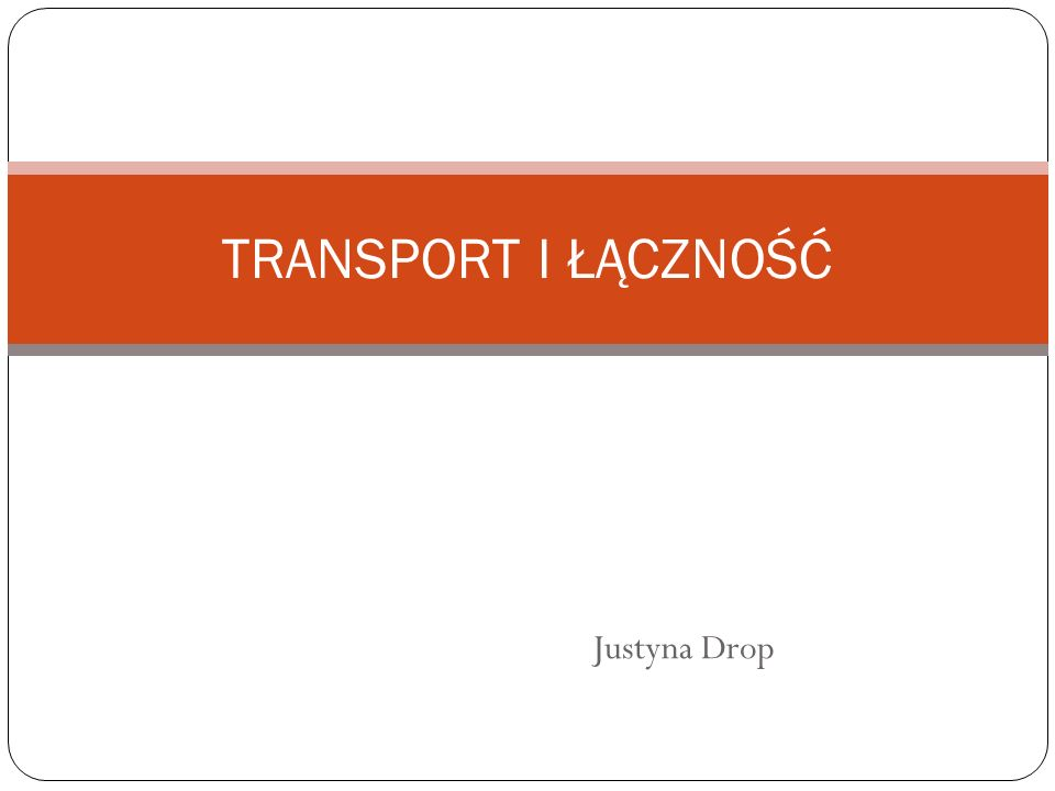 Transport i łączność - czynniki rozwoju Komunikacja ( transport i łączność) jest ważnym działem gospodarki krajowej, zajmującym się przemieszczaniem ludzi i ładunków po drogach wodnych, lądowych i korytarzach powietrznych.