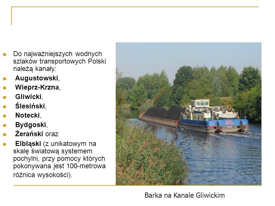 Do najważniejszych wodnych szlaków transportowych Polski należą kanały: Augustowski, Wieprz-Krzna, Gliwicki, Ślesiński, Notecki, Bydgoski, Żerański or