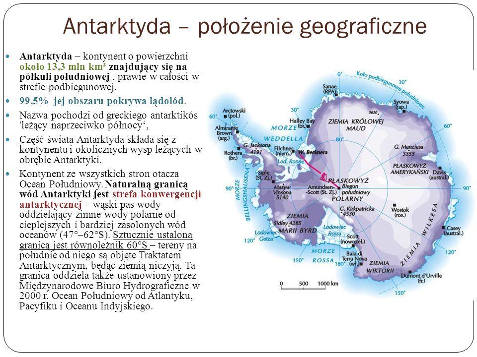Antarktyda – położenie geograficzne Antarktyda – kontynent o powierzchni około 13,3 mln km² znajdujący się na półkuli południowej, prawie w całości w