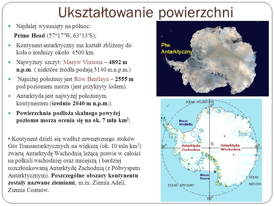 Ukształtowanie powierzchni Najdalej wysunięty na północ: Prime Head (57°17W, 63°13S); Kontynent antarktyczny ma kształt zbliżony do koła o średnicy ok