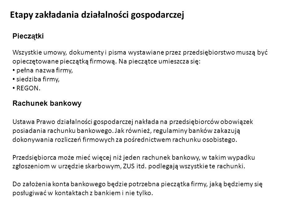 Etapy zakładania działalności gospodarczej Rachunek bankowy Ustawa Prawo działalności gospodarczej nakłada na przedsiębiorców obowiązek posiadania rac