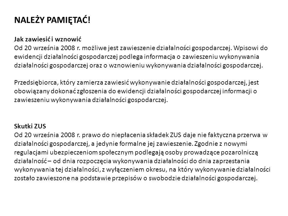 NALEŻY PAMIĘTAĆ! Jak zawiesić i wznowić Od 20 września 2008 r. możliwe jest zawieszenie działalności gospodarczej. Wpisowi do ewidencji działalności g
