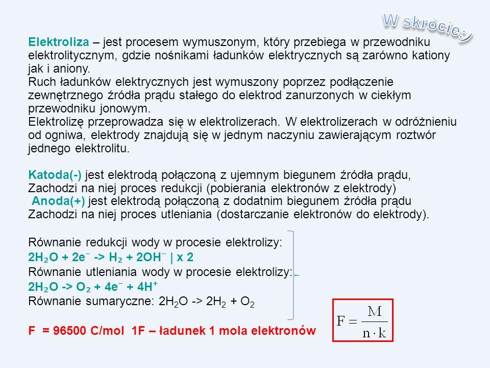 Elektroliza – jest procesem wymuszonym, który przebiega w przewodniku elektrolitycznym, gdzie nośnikami ładunków elektrycznych są zarówno kationy jak