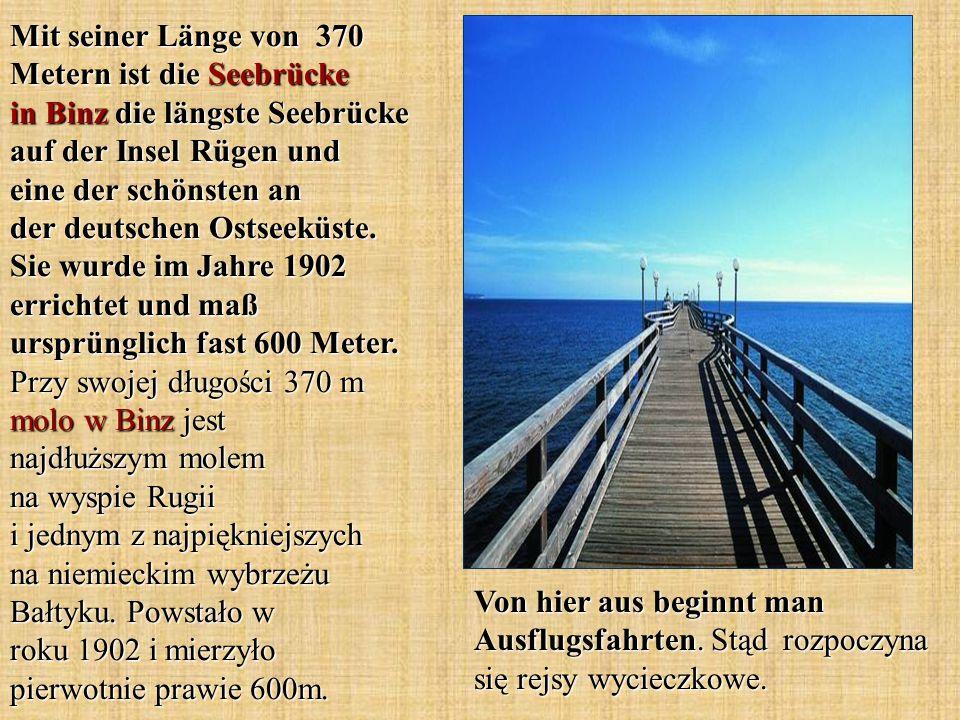Mit seiner Länge von 370 Metern ist die Seebrücke in Binz die längste Seebrücke auf der Insel Rügen und eine der schönsten an der deutschen Ostseeküst