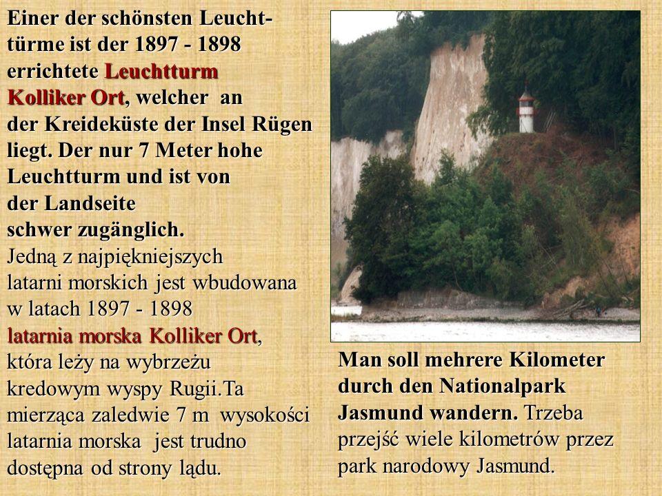 Einer der schönsten Leucht- türme ist der 1897 - 1898 errichtete Leuchtturm Kolliker Ort, welcher an der Kreideküste der Insel Rügen liegt. Der nur 7