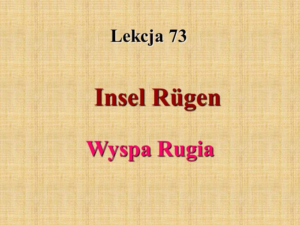 Lekcja 73 Insel Rügen Wyspa Rugia