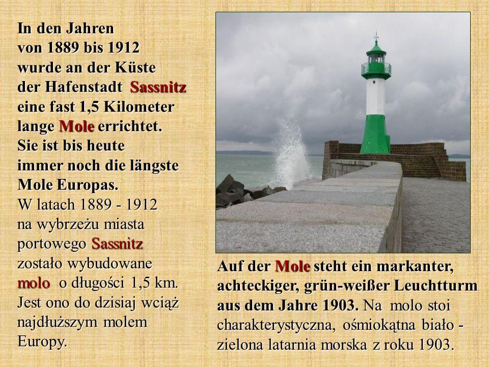 In den Jahren von 1889 bis 1912 wurde an der Küste der Hafenstadt Sassnitz eine fast 1,5 Kilometer lange Mole errichtet. Sie ist bis heute immer noch