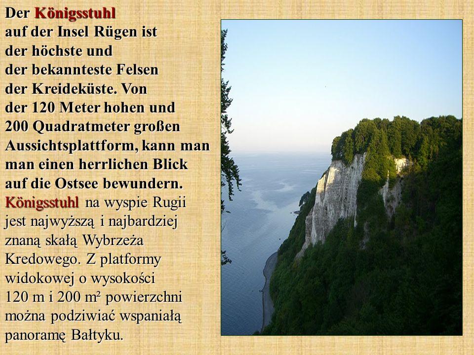 Der Königsstuhl auf der Insel Rügen ist der höchste und der bekannteste Felsen der Kreideküste. Von der 120 Meter hohen und 200 Quadratmeter großen Au