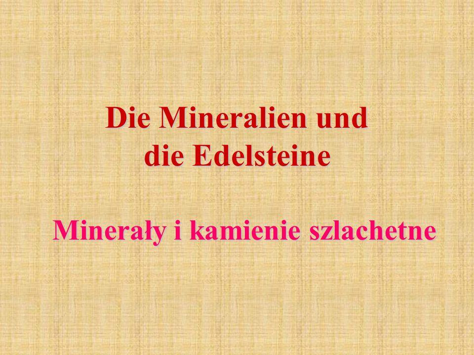 Die Mineralien und die Edelsteine Minerały i kamienie szlachetne