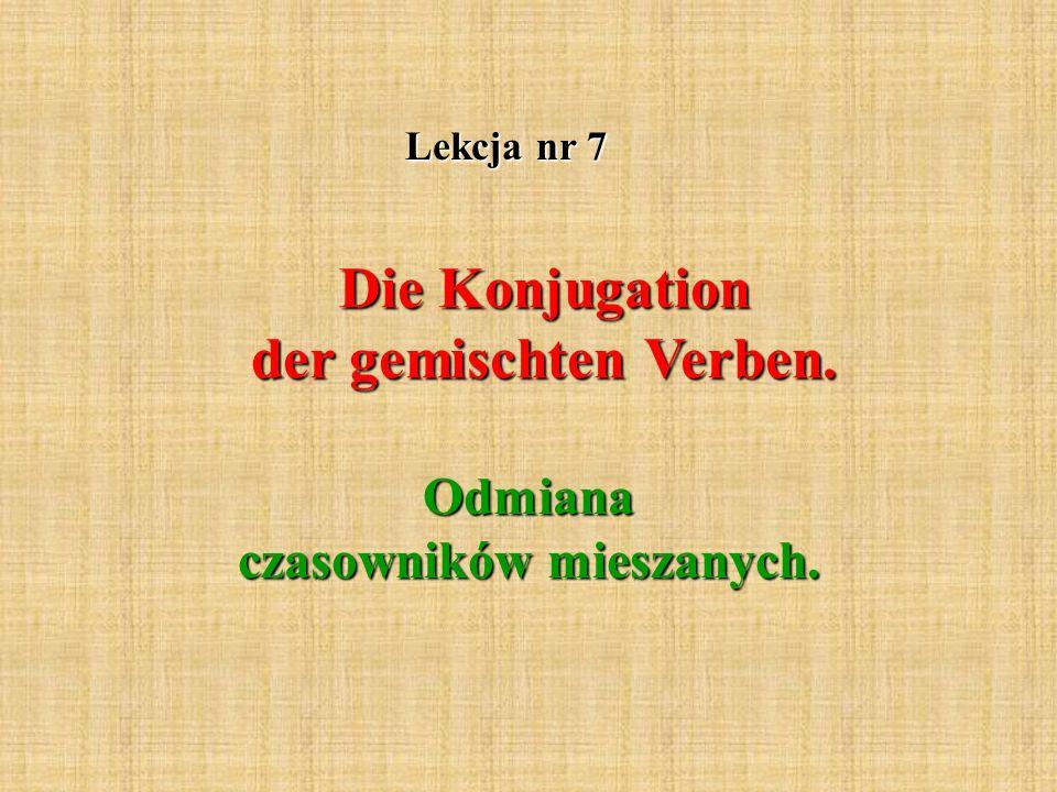 Die Konjugation der gemischten Verben. Odmiana czasowników mieszanych. Lekcja nr 7