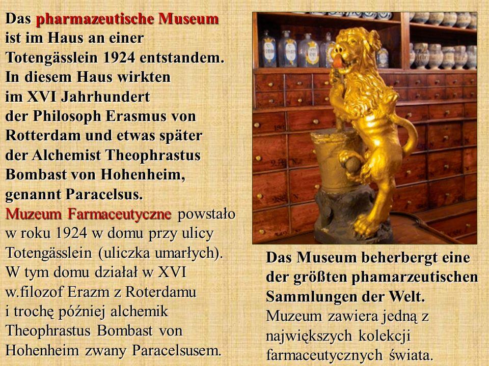 Das Museum beherbergt eine der größten phamarzeutischen Sammlungen der Welt.